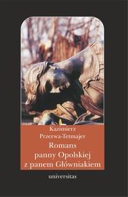 okładka Romans panny Opolskiej z panem Główniakiem. Anegdota, Ebook | Kazimierz Przerwa-Tetmajer