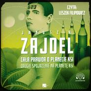 okładka Cała prawda o planecie Ksi, Audiobook | Janusz A. Zajdel