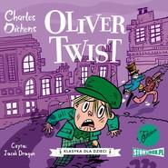 okładka Klasyka dla dzieci. Charles Dickens. Tom 1. Oliwer Twist, Audiobook   Charles Dickens