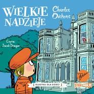 okładka Klasyka dla dzieci. Charles Dickens. Tom 2. Wielkie nadzieje, Audiobook   Charles Dickens