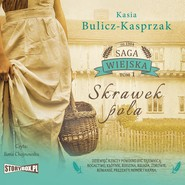 okładka Saga wiejska. Tom 1. Skrawek pola, Audiobook | Kasia Bulicz-Kasprzak
