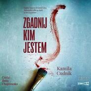okładka Zgadnij, kim jestem, Audiobook | Kamila Cudnik