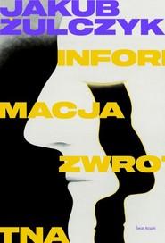okładka Informacja zwrotna, Książka | Jakub Żulczyk