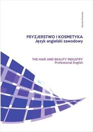 okładka Fryzjerstwo i kosmetyka Język angielski zawodowy, Książka   Monika Nowicka