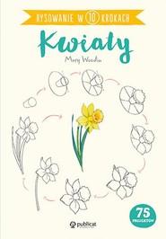 okładka Rysowanie w 10 krokach Kwiaty, Książka   Woodin Mary