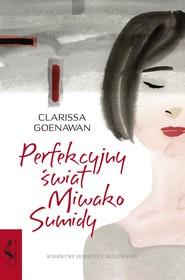 okładka Perfekcyjny świat Miwako Sumidy, Ebook | Clarissa Goenawan