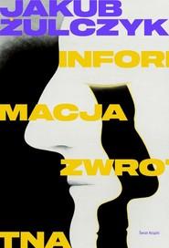 okładka Informacja zwrotna, Książka   Jakub Żulczyk