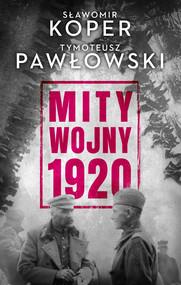 okładka Mity wojny 1920, Ebook | Tymoteusz Pawłowski, Sławomir Koper