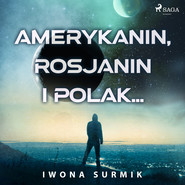 okładka Amerykanin, Rosjanin i Polak..., Audiobook | Iwona Surmik