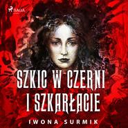 okładka Szkic w czerni i szkarłacie, Audiobook | Iwona Surmik