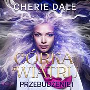 okładka Córka wiatru. Przebudzenie 1, Audiobook | Cherie Dale