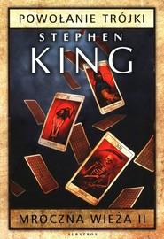 okładka Mroczna wieża Tom 2 Powołanie Trójki, Książka | Stephen King