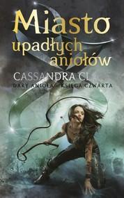 okładka Dary Anioła Tom 4 Miasto upadłych aniołów, Książka | Cassandra Clare