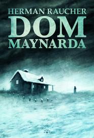 okładka Dom Maynarda, Książka | Raucher Herman