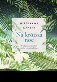 okładka Najkrótsza noc, Książka   Mirosława Kareta