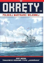 okładka Okręty Polskiej Marynarki Wojennej ORP Mewa - trałowce redowe typu Jaskółka, Książka |