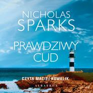 okładka PRAWDZIWY CUD, Audiobook   Nicholas Sparks