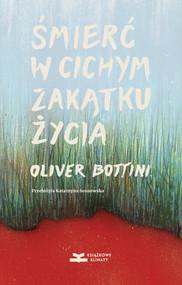 okładka Śmierć w cichym zakątku życia, Ebook   Oliver Bottini