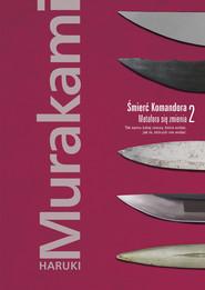 okładka Śmierć Komandora. Tom 2. Metafora się zmienia, Ebook | Haruki Murakami