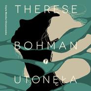 okładka Utonęła, Audiobook   Therese Bohman