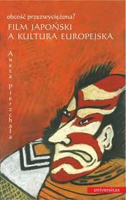 okładka Film japoński a kultura europejska. Obcość przezwyciężona?, Ebook | Aneta  Pierzchała