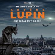 okładka Arsène Lupin. Kryształowy korek, Audiobook | Maurice Leblanc