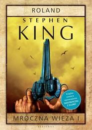 okładka Mroczna Wieża 1 Roland, Książka | Stephen King