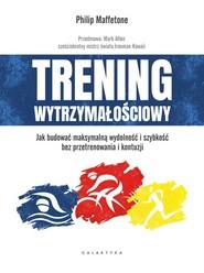 okładka Trening wytrzymałościowy Jak budować maksymalną wydolność i szybkość bez przetrenowania i kontuzji, Książka | Maffetone Philip