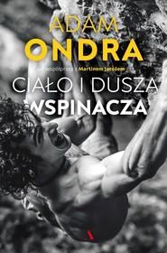 okładka Ciało i dusza wspinacza, Książka | Michał Ondra, Martin Jaros