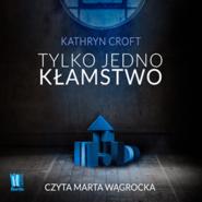 okładka Tylko jedno kłamstwo, Audiobook | Kathryn Croft