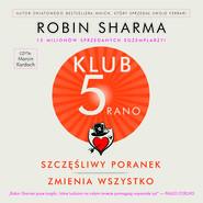 okładka Klub 5 Rano, Audiobook   Robin Sharma