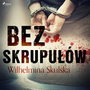 okładka Bez skrupułów, Audiobook | Wilhelmina Skulska