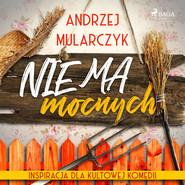 okładka Nie ma mocnych, Audiobook | Andrzej Mularczyk