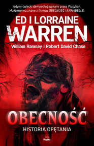 okładka Obecność. Historia opętania, Ebook | Robert David Chase, Lorraine Warren, Ed Warren