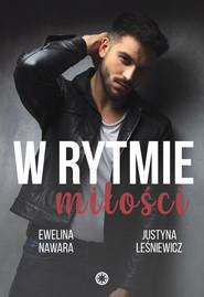 okładka W rytmie miłości, Ebook | Ewelina Nawara, Justyna Leśniewicz