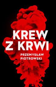 okładka Krew z krwi, Ebook | Przemysław Piotrowski