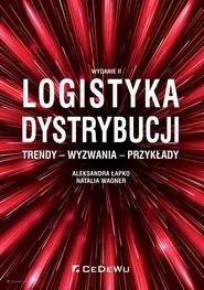 okładka Logistyka dystrybucji Trendy Wyzwania Przykłady, Książka | Aleksandra Łapko, Natalia Wagner