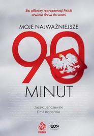 okładka Moje najważniejsze 90 minut, Książka | Jacek Janczewski, Emil Kopański