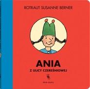 okładka Ania z ulicy Czereśniowej, Książka | Rotraut Susanne Berner
