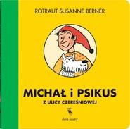 okładka Michał i Psikus z ulicy Czereśniowej, Książka | Rotraut Susanne Berner