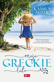 okładka Moje greckie lato, Książka   Mitek Kamila
