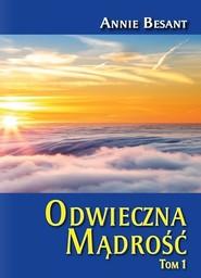 okładka Odwieczna Mądrość Tom 1, Książka   Besant Annie