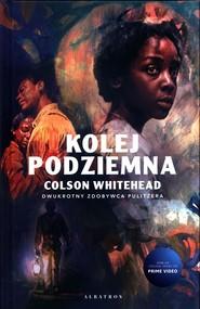 okładka Kolej podziemna, Książka | Colson Whitehead