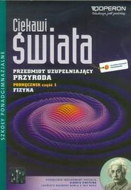 okładka Ciekawi świata Przyroda Fizyka Część 1 Przedmiot uzupełniający Szkoła ponadgimnazjalna, Książka | Grzegorz F. Wojewoda