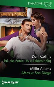 okładka Jak się żenić, to z księżniczką, Książka | Dani Collins, Millie Adams