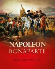 okładka Napoleon Bonaparte Geniusz wojny, Książka   Tymoteusz Pawłowski