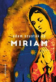 okładka Miriam, Ebook   Adam Szustak OP