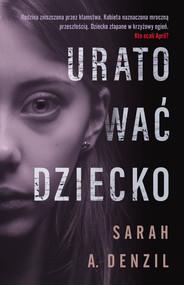 okładka Uratować dziecko, Ebook | Sarah A. Denzil