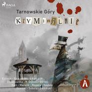 okładka Tarnowskie góry kryminalnie, Audiobook | Praca Zbiorowa