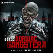 okładka Dorwać gangstera, Audiobook | Artur Górski